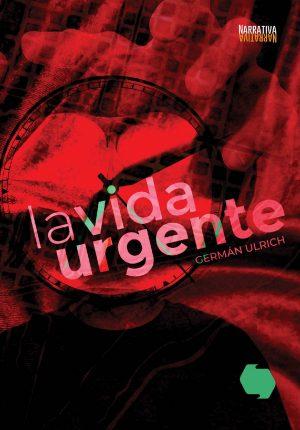 La vida urgente