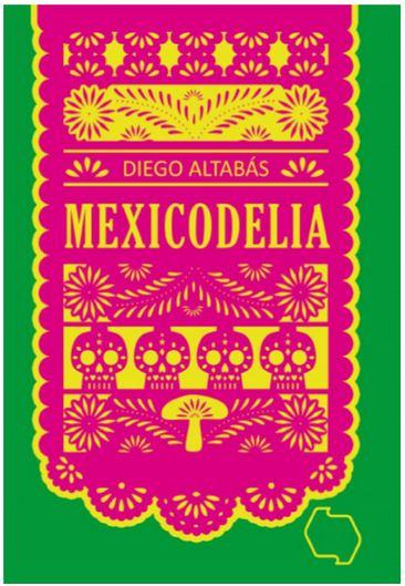 Mexicodelia